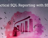 Practical SQL Reporting with SSRS