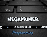 C, C++, Java; A Programming MegaPrimer for Beginners