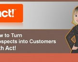 How to Turn Prospects into Customers with Act