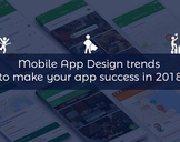 Mobile App Design trends to make your app success in 2018<br><br>