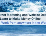 Website Design and Internet Marketing:  Make Money Online