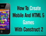 How To Create HTML5 And Mobile Games Using Construct 2