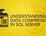Understanding Data Compression In SQL Server