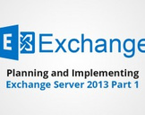 Planning and Implementing Exchange Server 2013 Part 1