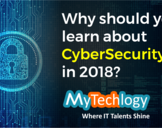 Why Should You Learn About Cybersecurity In 2018<br><br>