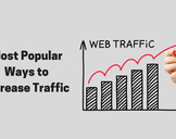 Be Aware of Most Popular Ways to Increase Traffic to Your Website<br><br>