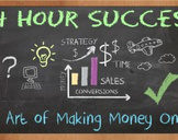 24 Hour Success - The Art of Making Money Online