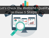 Let's Check the Website Quality in these 5 Steps