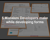 Top 5 mistakes Developers make while designing forms