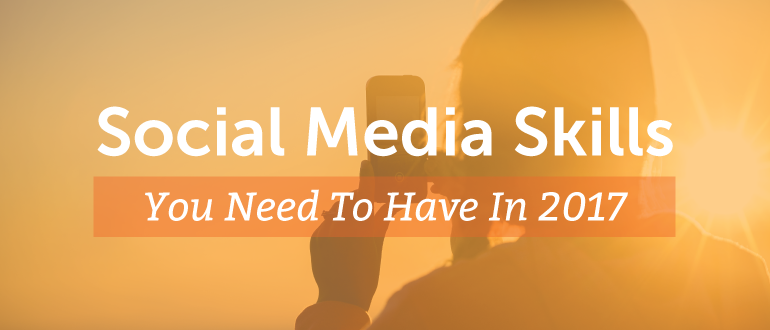Social Media Skills You Need to Have In 2017 - Image 1