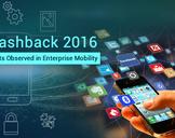 Flashback 2016: Shifts Observed in Enterprise Mobility