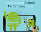 Find out the most effective ways to avoid Android Performance iss...