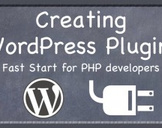 Creating WordPress Plugins: Fast start for PHP developers