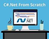 C#.Net From Scratch