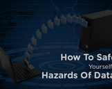 How To Safeguard Yourself From The Hazards Of Data Loss?