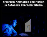 Freeform Animation and Motion in Autodesk Character Studio