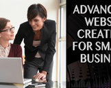 Advanced Website Creation For Small Business