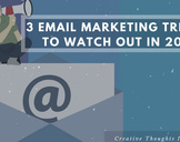3 Email Marketing Trends to Watch Out in 2018<br><br>