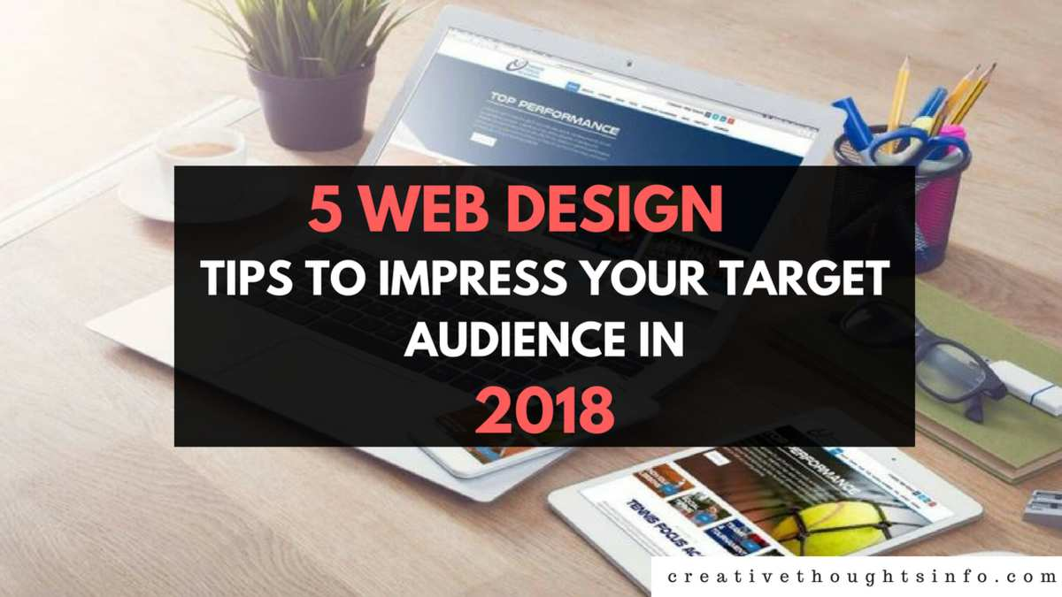 5 Web design tips to Impress Your Target Audience in 2018 - Image 1