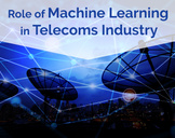 5 Applications of Machine Learning in Telecoms