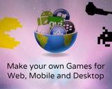 Make Your Own Games for Web, Mobile and Desktop