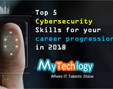 Top 5 Cybersecurity Skills you Need in 2018<br><br>