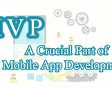 MVP – A Crucial Part of Mobile App Development