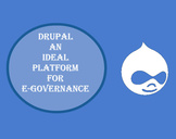 Drupal An Ideal Platform for e-Governance
