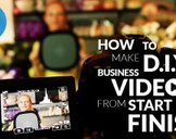 How to Make D.I.Y. Videos for Business