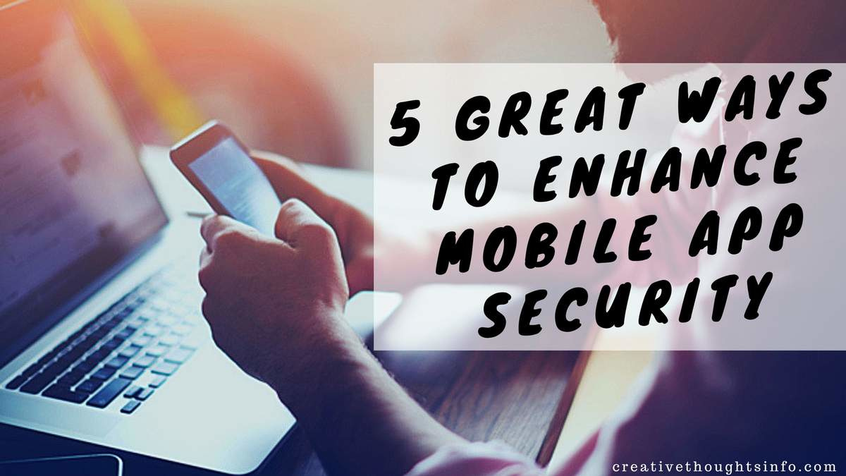 5 Great Ways to Enhance Mobile App Security - Image 1
