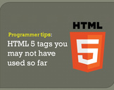 HTML 5 tags you may not have used so far
