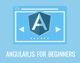 AngularJS for Beginners, Single-Page Applications Made Easy