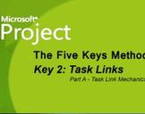 Microsoft Project: The Five Keys - Key 2 Task Links (Part A)