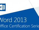Word 2013: Office Certification Series