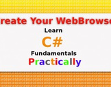 Create Your WebBrowser: Learn C# Fundamentals Practically
