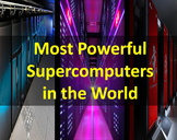 Most Powerful Supercomputers in the World