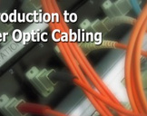 Introduction To Fiber Optic Cabling