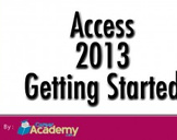 Access 2013 - Getting Started