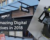 Top amazing Digital Initiatives in 2018