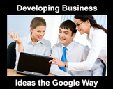 Developing Business Ideas The Google Way