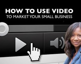 How to Use Video to Market Your Small Business