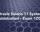Oracle Solaris 11 System Administration - Exam 1Z0-821