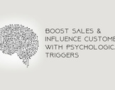 How to Boost Sales and Influence Customers with Psychological Triggers?