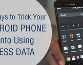 Implement these effective tricks to have your Android Phone use Less Data