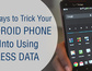 Implement these effective tricks to have your Android Phone use L...