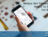 Mobile App Trends that are About to Dominate the Market in 2016