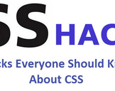 5 Hacks Everyone Should Know About CSS