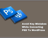 Avoid These Mistakes While Converting PSD To WordPress<br><br>
