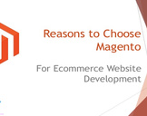 Why should you choose Magento as your E-Commerce platform<br><br>