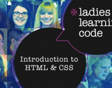 Ladies Learning Code: Intro to HTML & CSS